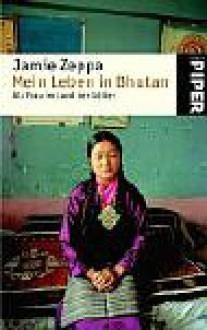 Mein Leben in Bhutan. Als Frau im Land der Götter. - Jamie Zeppa
