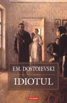 Idiotul - Fyodor Dostoyevsky, Emil Iordache