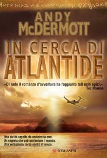 In cerca di Atlantide: Un'avventura per l'archeologa Nina Wilde e per l'ex SAS Eddie Chase - Andy McDermott, Marina Visentin