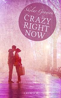 Crazy right now - Skylar Grayson, Kajsa Arnold