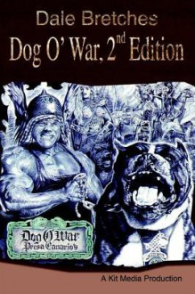 Dog O'War. 2nd Edition - Dale Bretches