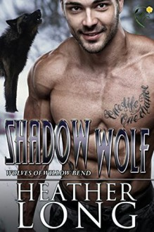 Shadow Wolf (Wolves of Willow Bend Book 10) - Heather Long