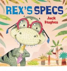 [(Rex's Specs )] [Author: Jack Hughes] [Jun-2013] - Jack Hughes