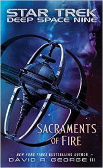 Star Trek: Deep Space Nine: Sacraments of Fire - David R. George III