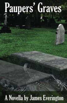 Paupers' Graves - James Everington