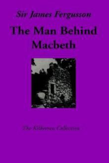 The Man Behind Macbeth - James Fergusson