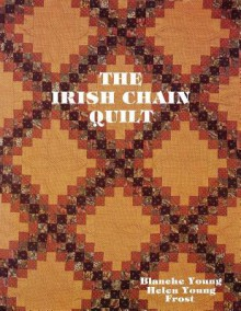 Irish Chain Quilts - Print on Demand Edition - Blanche Young, Helen Frost