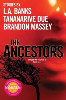 The Ancestors - Brandon Massey, Tananarive Due, Brandon Massey