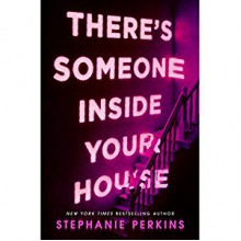 There's Someone Inside Your House - Stephanie Perkins,Bahni Turpin