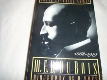 W. E. B. DuBois: Biography of a Race, 1868-1919 - David Levering Lewis