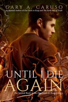 Until I Die Again (Our Souls to Keep #2) - Gary A. Caruso