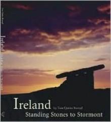 Ireland: Standing Stones to Stormont - Tom Quinn Kumpf