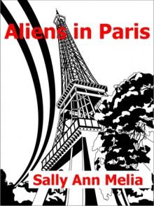 Aliens in Paris - Sally Ann Melia