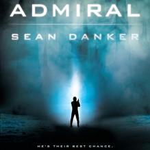 Admiral - -Penguin Audio-, Sean Danker-Smith, Johnathan McClain