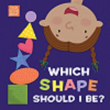 Which Shape Should I Be? - Holli Conger, Pamela Kennedy, B Kids