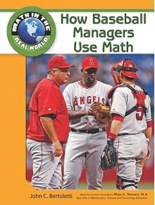 How Baseball Managers Use Math - John C. Bertoletti, Rhea A. Stewart