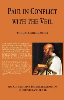 Paul in Conflict with the Veil - Thomas Schirrmacher