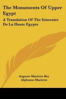 Monuments of Upper Egypt - Auguste Bey, Alphonse Mariette