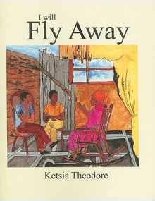 I Will Fly Away - Ketsia Theodore, Lucien Bourdeau