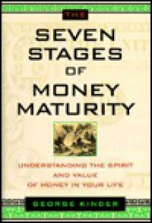 Seven Stages of Money Maturity - George Kinder