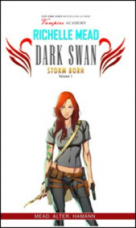 Dark Swan: Storm Born Volume 1 - Richelle Mead, Grant Alter, Dave Hamann