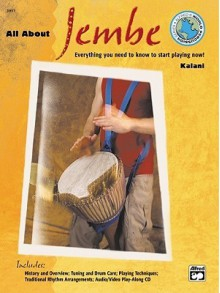 All about Jembe: Everything You Need to Know to Start Playing Now!, Book & Enhanced CD - Kalani