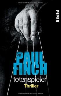Totenspieler: Thriller (Mark-Heckenburg-Reihe, Band 5) - Velten Arnold, Bärbel Arnold, Paul Finch