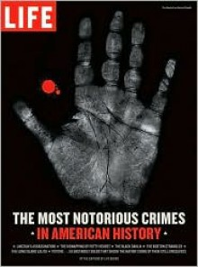 The Most Notorious Crimes in American History - Life Books