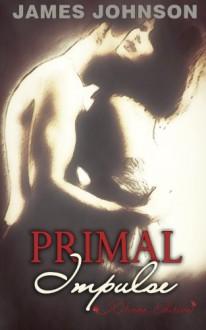 Primal Impulse (Xtreme Edition) - James Johnson