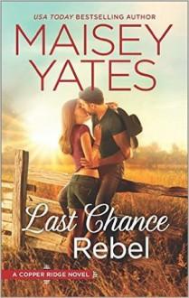 Last Chance Rebel - Maisey Yates