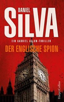 Der englische Spion (Gabriel Allon) - Daniel Silva, Wulf Bergner
