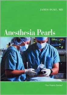 Anesthesia Pearls - James Duke