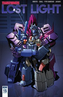 Transformers: Lost Light #15 - James Roberts,Brendan Cahill