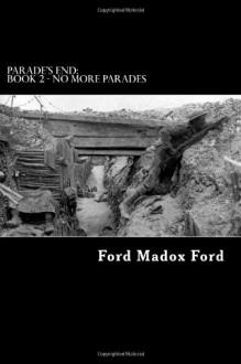 Parade's End: Book 2 - No More Parades - Ford Madox Ford, Alex Struik