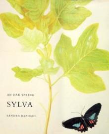 The Garden Spring Foundation: Volume 1: An Oak Spring Sylva - Sandra Raphael