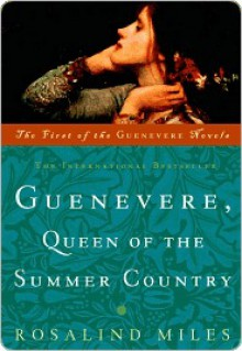 Guenevere, Queen of the Summer Country - Rosalind Miles