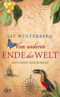 Vom anderen Ende der Welt - Liv Winterberg