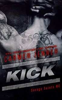 KICK (Savage Saints MC Book 1) - Carmen Jenner, Arijana Karcic Cover It! Designs, Lauren McKellar