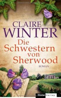 Die Schwestern von Sherwood - Claire Winter