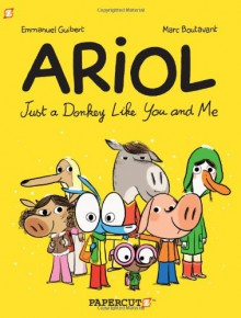 Ariol #1: Just a Donkey Like You and Me - Emmanuel Guibert, Marc Boutavant