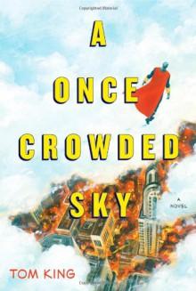 A Once Crowded Sky: A Novel - Tom King