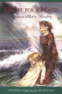 Quest for a Maid - Frances Mary Hendry