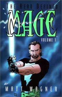 Mage, the Hero Defined Volume 1 - Matt Wagner