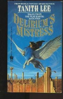 Delirium's Mistress - Tanith Lee