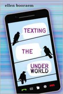 Texting the Underworld - Ellen Booraem
