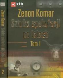 Sztuka spekulacji po latach. Tom 1-2 - Komar Zenon