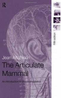 The Articulate Mammal - Jean Aitchison