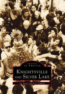 Knightsville and Silver Lake, Rhode Island (Images of America Series) - Joe Fuoco