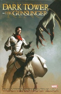 Dark Tower: The Gunslinger - The Little Sisters of Eluria #5 (of 5) - Robin Furth,Peter David,Stephen King,Luke Ross,Richard Isanove