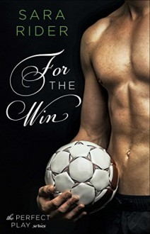 For the Win (The Perfect Play Series Book 1) - Sara Rider